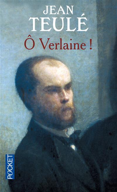 Ô Verlaine !, Jean Teulé (1/3)